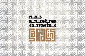 Nos ancêtres Sarrasins